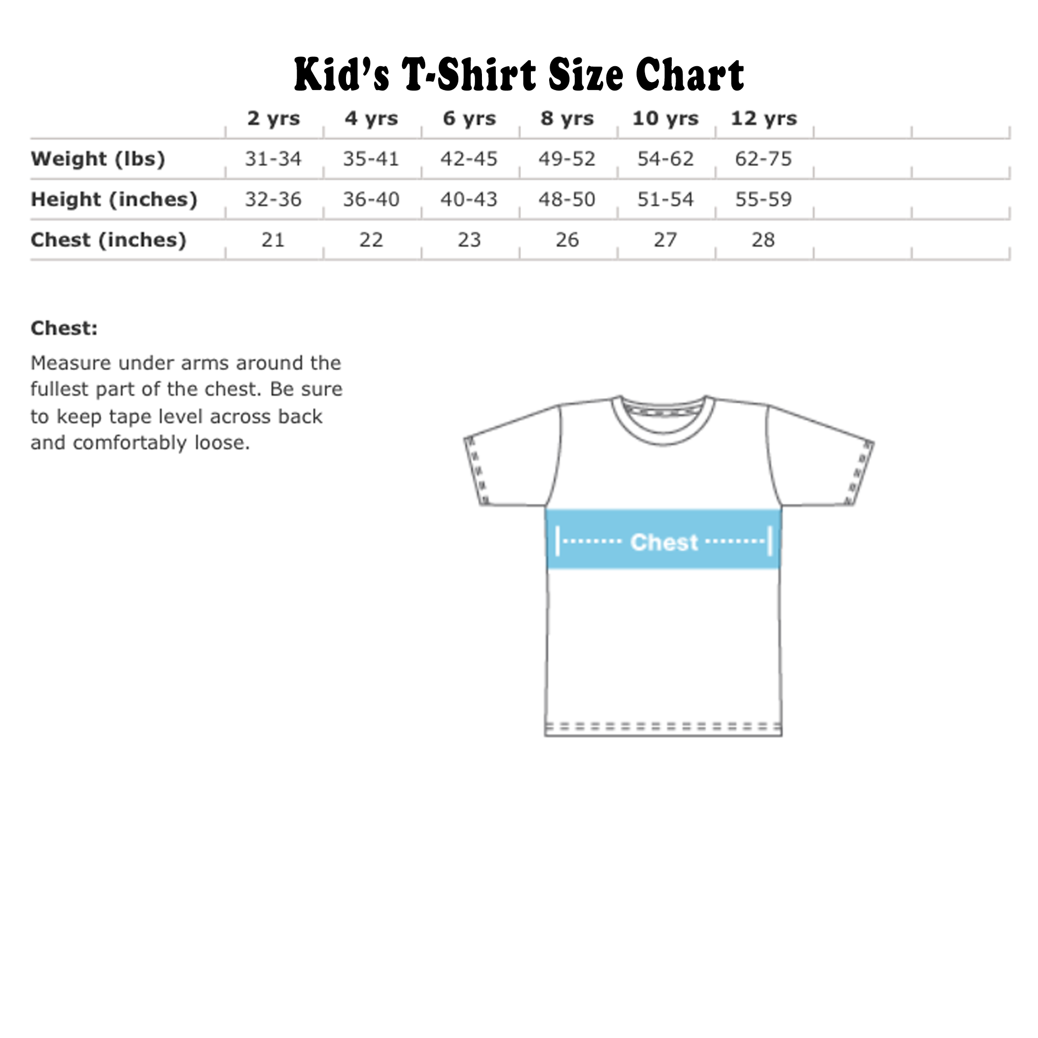 T-Shirt Size Charts. We offer the latest designs in tons of popular sizes from toddlers and kids to juniors and adults. If you have questions about our size-charts, feel free to Contact Us.